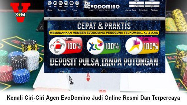 Kenali Ciri-Ciri Agen EvoDomino Judi Online Resmi Dan Terpercaya